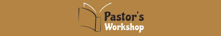 Pastor's Workshop